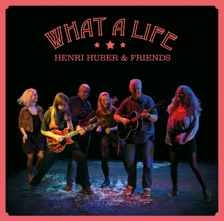 Henri Huber & Friends - What a Life
